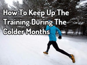 [img] How To Keep Up The Training During The Colder Months