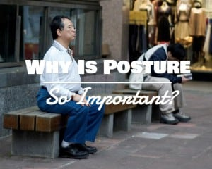 [img] Why Is Posture So Important?