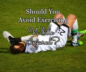 [img] Should You Avoid Exercising While Injured