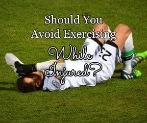 [img] Should You Avoid Exercising While Injured
